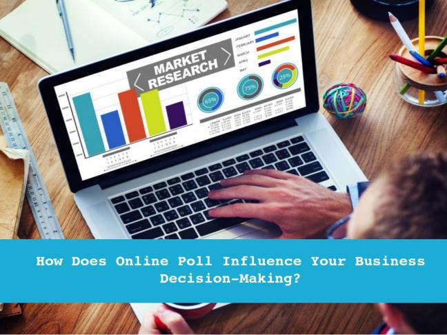 how-does-online-poll-influence-your-business-decision-making