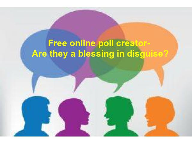 free-online-poll-creator-are-they-a-blessing-in-disguise