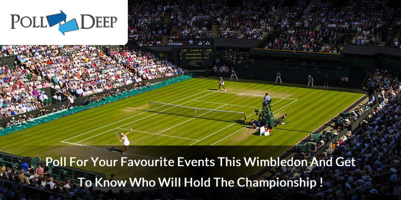Poll for Your Favourite Events this Wimbledon and get to Know Who Will Hold the Championship!