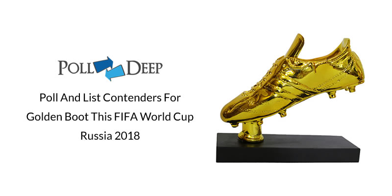 Poll And List Contenders For Golden Boot This FIFA World Cup Russia 2018