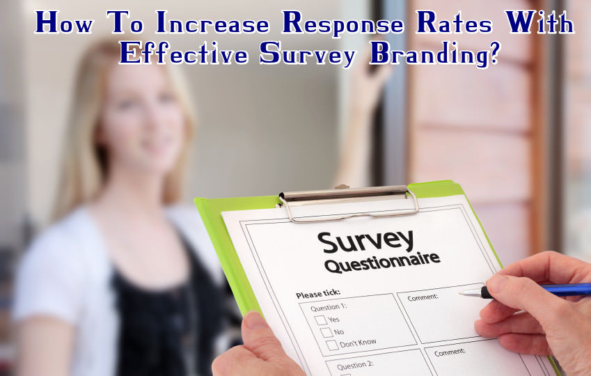 How To Increase Response Rates With Effective Survey Branding