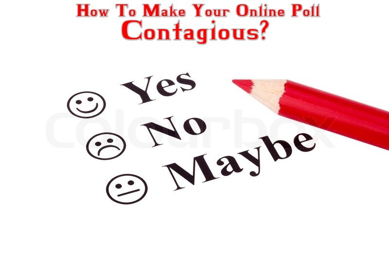 how-to-make-online-poll-contagious