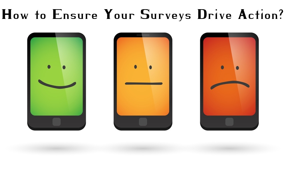 how-to-ensure-your-surveys-drive-action