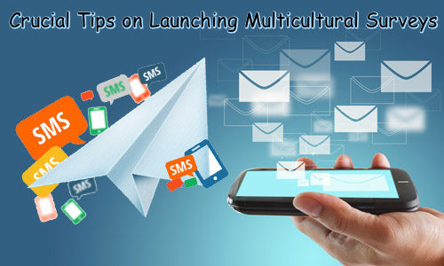 crucial-tips-on-launching-multicultural-surveys