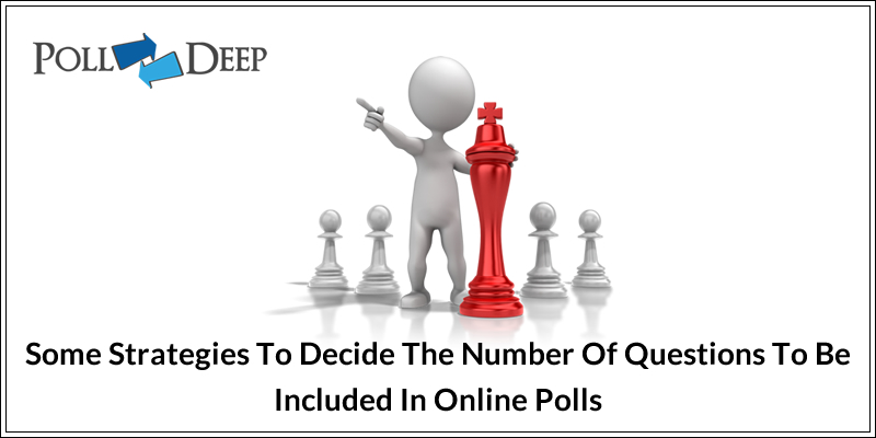 Some Strategies To Decide The Number Of Questions To Be Included In Online Polls