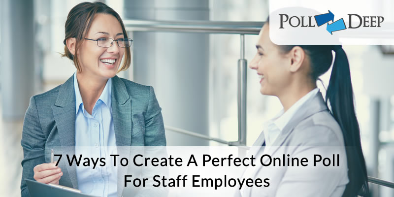 7 ways to create a perfect online poll for staff employees