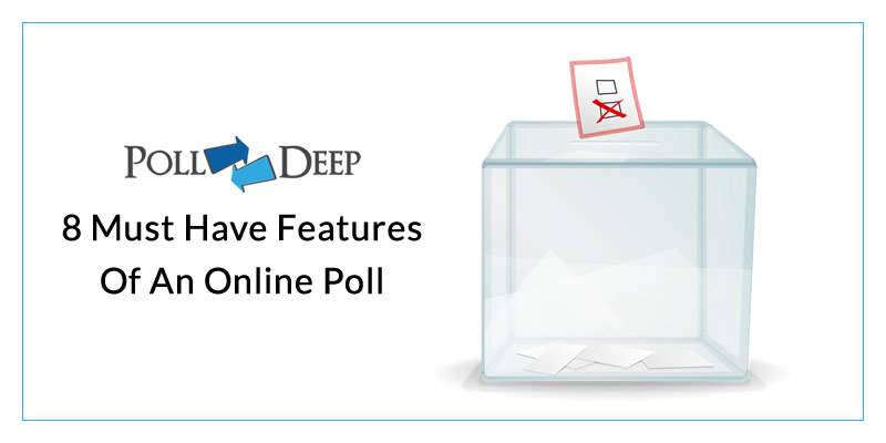 8 must have features of an online poll