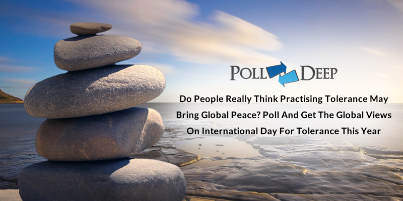 Do People Really Think Practising Tolerance May Bring Global Peace Poll and Get the Global Views on International Day for Tolerance this Year