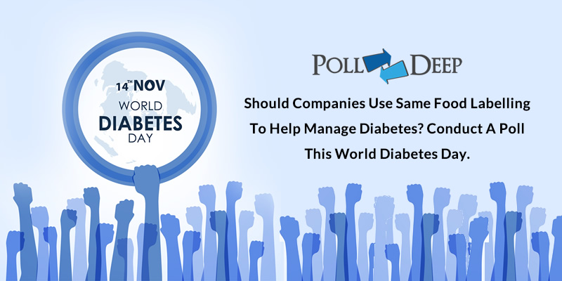 Should Companies Use Same Food Labelling to Help Manage Diabetes Conduct a Poll this World Diabetes Day