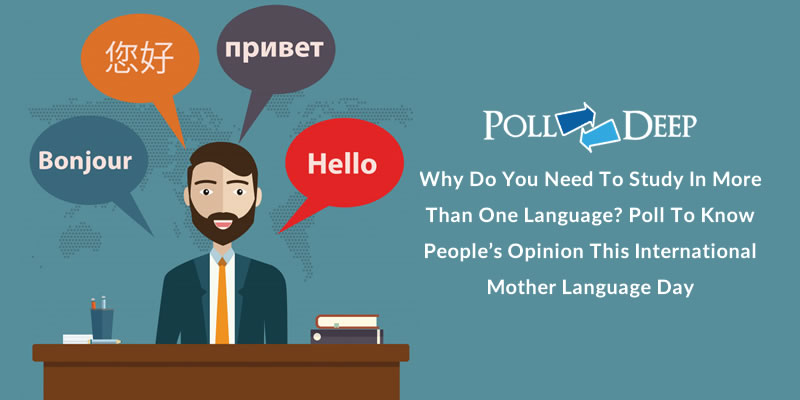 Why do you need to study in more than one language Poll to Know People's Opinion this international mother language day