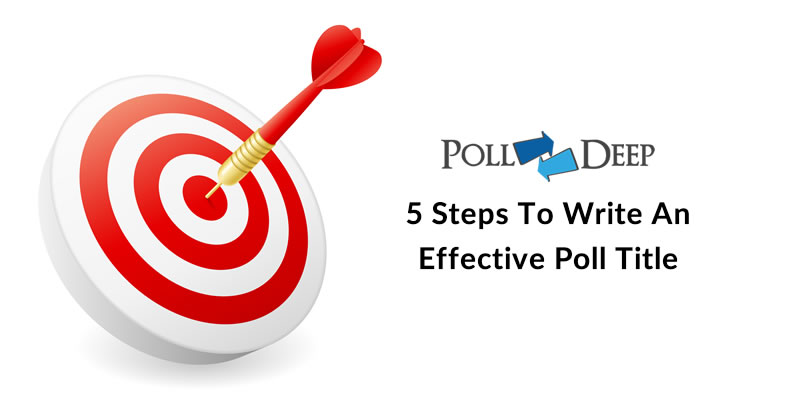 5 Steps To Write An Effective Poll Title