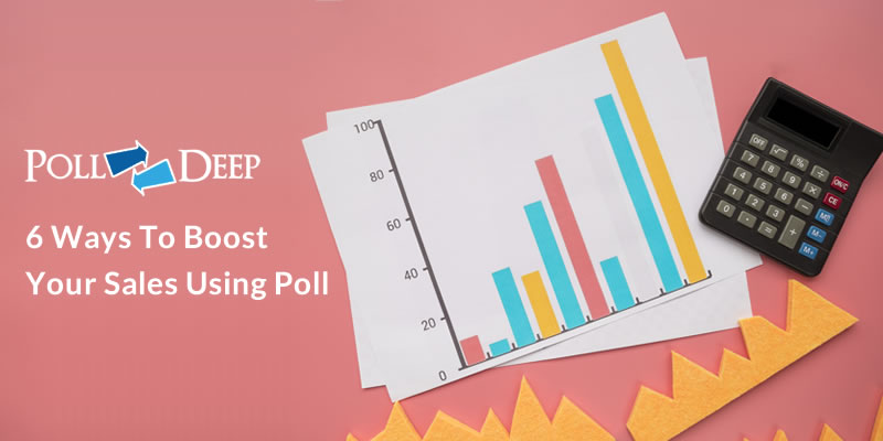 6 Ways to Boost Your Sales Using Poll