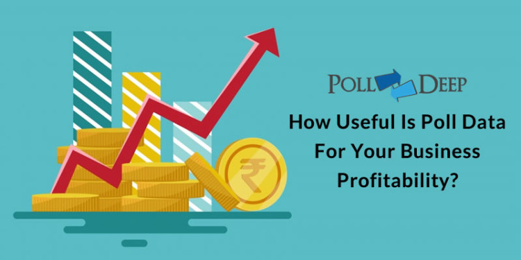 How Useful is Poll Data for Your Business Profitability