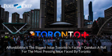 Affordability is the Biggest Issue Toronto is Facing, Conduct a Poll the most Pressing Issue Faced By Toronto-1