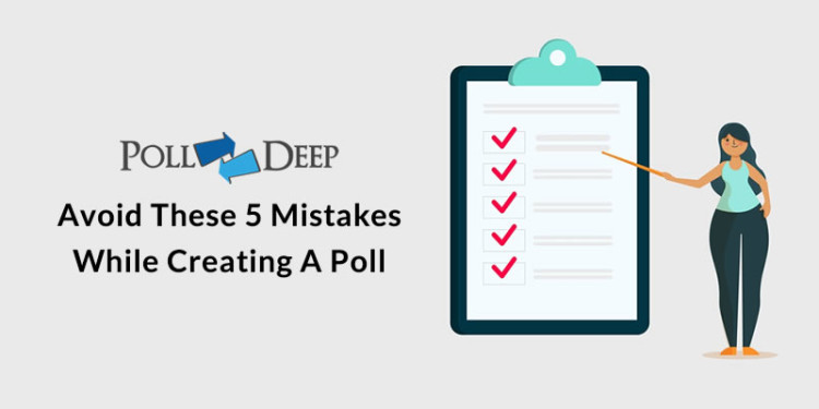 Avoid These 5 Mistakes while Creating a Poll