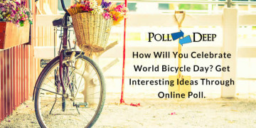 How Will You Celebrate World Bicycle Day Get interesting Ideas Through Online Poll