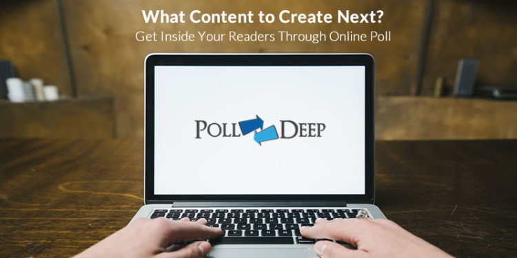 What Content to Create Next? Get Inside Your Readers Through Online Poll