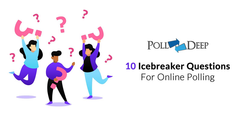 10 Icebreaker Questions for Online Polling