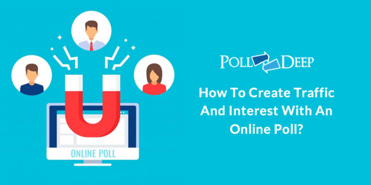 How to Create Traffic and Interest with an Online Poll