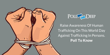 Raise Awareness of Human Trafficking on this World Day Against Trafficking in Persons. Poll To Know