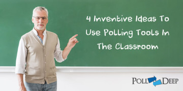 4 Inventive Ideas to Use Polling Tools in the Classroom