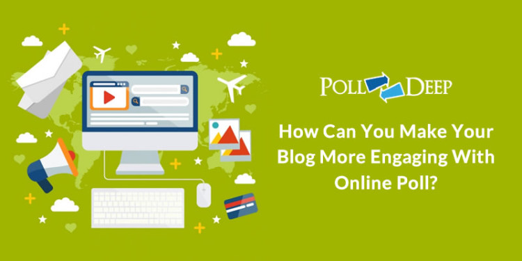 How Can You Make Your Blog More Engaging With Online Poll