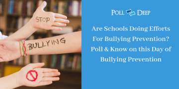 Are Schools Doing Efforts For Bullying Prevention Poll & Know on this Day of Bullying Prevention